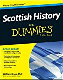 Scottish History For Dummies (For Dummies (History, Biography & Politics)